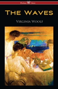 The Waves (Wisehouse Classics Edition), EPUB eBook