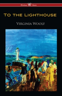 To the Lighthouse (Wisehouse Classics Edition), EPUB eBook