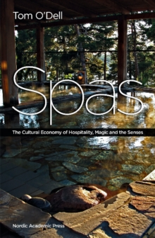 Spas : The Cultural Economy of Hospitality, Magic & the Senses, Hardback Book