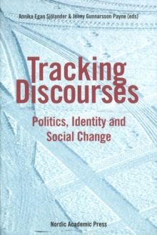 Tracking Discourses : Politics, Identity & Social Change, Paperback Book