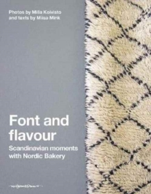 Font and Flavour : Scandinavia Moments with Nordic Bakery, Hardback Book