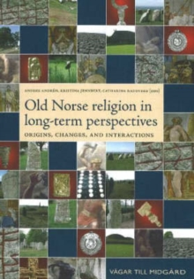 Old Norse Religion in Long-Term Perspectives : Origins, Changes and Interactions, An International Conference in Lund, Sweden, June 3-7, 2004, Hardback Book