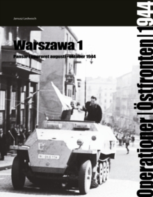 Warsaw I : Tanks in the Uprising, Units and Operations, August to October 1944, Hardback Book
