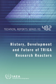 History, Development and Future of TRIGA Research Reactors, Paperback / softback Book