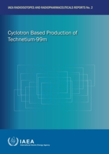 Cyclotron Based Production of Technetium-99m, Paperback / softback Book