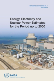 Energy, Electricity and Nuclear Power Estimates for the Period up to 2050 : 2018 Edition, Paperback / softback Book