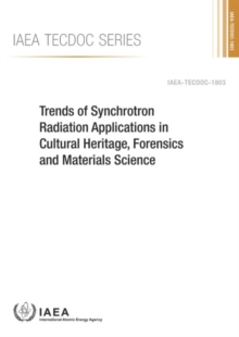Trends of Synchrotron Radiation Applications in Cultural Heritage, Forensics and Materials Science, Paperback / softback Book