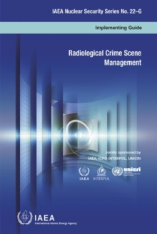 Radiological crime scene management : implementing guide, Paperback / softback Book