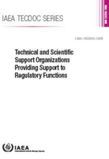 Technical and Scientific Support Organizations Providing Support to Regulatory Functions, Paperback / softback Book