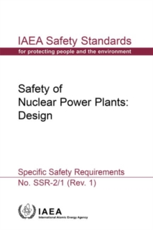 Safety of Nuclear Power Plants: Design : Specific Safety Requirements, Paperback / softback Book
