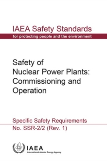 Safety of Nuclear Power Plants: Commissioning and Operation : Specific Safety Requirements, Paperback / softback Book