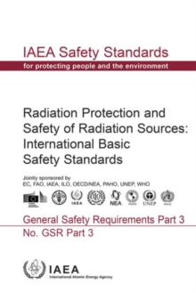 Radiation protection and safety of radiation sources : international basic safety standards, Paperback / softback Book