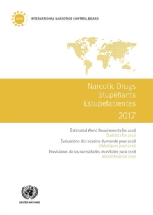 Narcotic drugs 2017 : estimated world requirements for 2018, statistics for 2016, Paperback / softback Book
