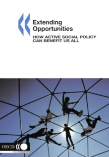 Extending Opportunities How Active Social Policy Can Benefit Us All, PDF eBook