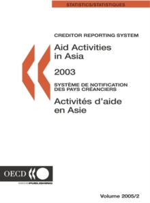 Creditor Reporting System on Aid Activities Aid Activities in Asia 2003 - Volume 2005 Issue 2, PDF eBook