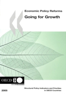 Economic Policy Reforms 2005 Going for Growth, PDF eBook