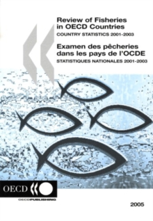 Review of Fisheries in OECD Countries: Country Statistics 2005, PDF eBook