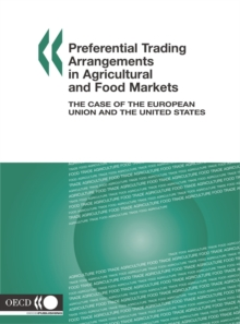 Preferential Trading Arrangements in Agricultural and Food Markets The Case of the European Union and the United States, PDF eBook