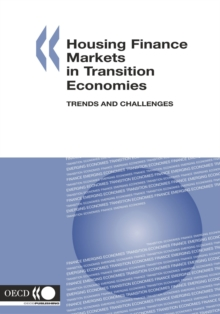 Housing Finance Markets in Transition Economies Trends and Challenges, PDF eBook