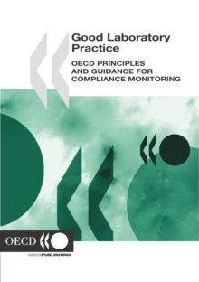 Good Laboratory Practice OECD Principles and Guidance for Compliance Monitoring, PDF eBook
