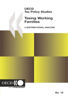 OECD Tax Policy Studies Taxing Working Families A Distributional Analysis, PDF eBook