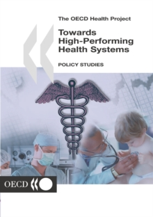 The OECD Health Project Towards High-Performing Health Systems Policy Studies, PDF eBook