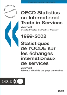 OECD Statistics on International Trade in Services: Volume II (Detailed Tables by Partner Country) 2004, PDF eBook