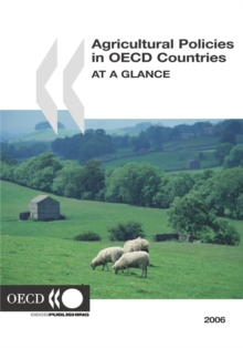 Agricultural Policies in OECD Countries 2006 At a Glance, PDF eBook