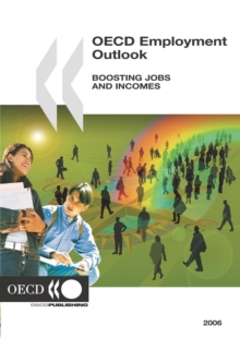 OECD Employment Outlook 2006 Boosting Jobs and Incomes, PDF eBook