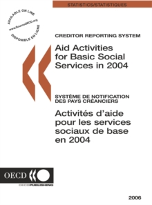 Creditor Reporting System on Aid Activities 2006 Aid Activities for Basic Social Services in 2004, PDF eBook