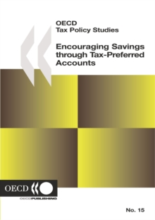 OECD Tax Policy Studies Encouraging Savings through Tax-Preferred Accounts, PDF eBook