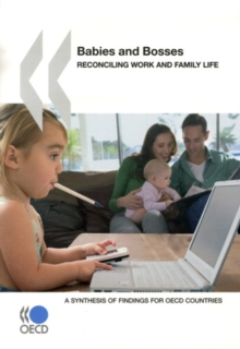 Babies and Bosses - Reconciling Work and Family Life A Synthesis of Findings for OECD Countries, PDF eBook