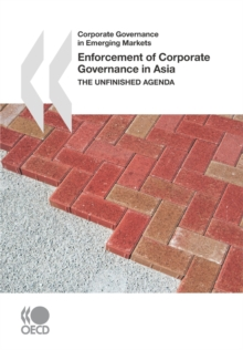 Corporate Governance in Emerging Markets Enforcement of Corporate Governance in Asia The Unfinished Agenda, PDF eBook
