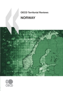 OECD Territorial Reviews: Norway 2007, PDF eBook