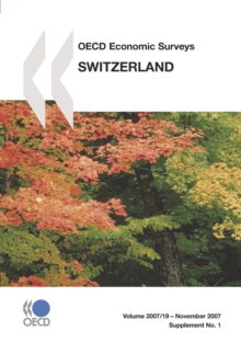 OECD Economic Surveys: Switzerland 2007, PDF eBook