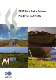 OECD Rural Policy Reviews: Netherlands 2008, PDF eBook
