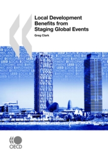 Local Economic and Employment Development (LEED) Local Development Benefits from Staging Global Events, PDF eBook
