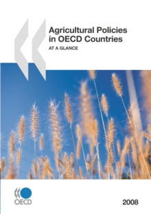 Agricultural Policies in OECD Countries 2008 At a Glance, PDF eBook