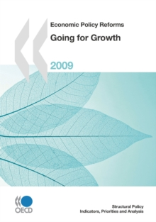 Economic Policy Reforms 2009 Going for Growth, PDF eBook