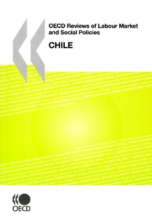 OECD Reviews of Labour Market and Social Policies: Chile 2009, PDF eBook