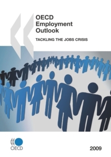 OECD Employment Outlook 2009 Tackling the Jobs Crisis, PDF eBook