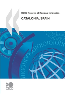 OECD Reviews of Regional Innovation: Catalonia, Spain 2010, PDF eBook