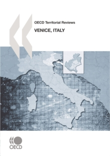 OECD Territorial Reviews: Venice, Italy 2010, PDF eBook