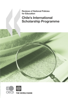 Reviews of National Policies for Education Chile's International Scholarship Programme, PDF eBook