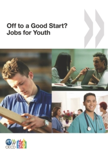 Jobs for Youth/Des emplois pour les jeunes Off to a Good Start? Jobs for Youth, PDF eBook