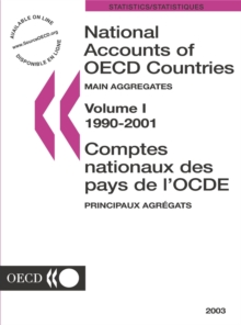 National Accounts of OECD Countries 2003, Volume I, Main Aggregates, PDF eBook