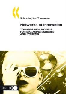 Schooling for Tomorrow Networks of Innovation Towards New Models for Managing Schools and Systems, PDF eBook