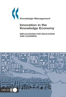 Knowledge management Innovation in the Knowledge Economy Implications for Education and Learning, PDF eBook