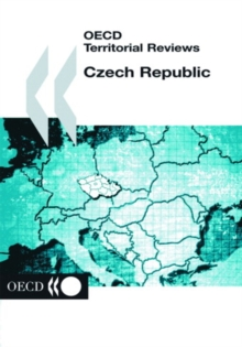 OECD Territorial Reviews: Czech Republic 2004, PDF eBook