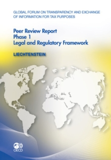 Global Forum on Transparency and Exchange of Information for Tax Purposes Peer Reviews: Liechtenstein 2011 Phase 1: Legal and Regulatory Framework, PDF eBook